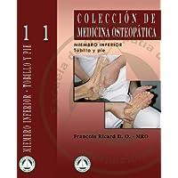 Tobillo y Pie (COLECCIÓN MEDICINA OSTEOPÁTICA. MIEMBRO INFERIOR. Tomo I)