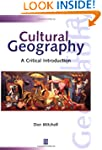 Cultural Geography: A Critical Introd...