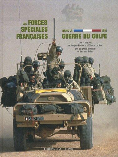 Les Forces spéciales françaises dans guerre du Golfe 1991