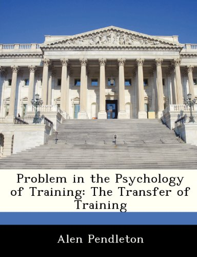Problem in the Psychology of Training: The Transfer of Training