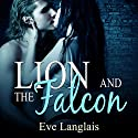 Lion and the Falcon Audiobook by Eve Langlais Narrated by Abby Craden