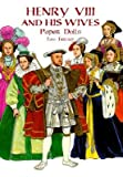img - for Henry VIII and His Wives Paper Dolls   [PAPER DOLL-HENRY VIII & HIS WI] [Paperback] book / textbook / text book
