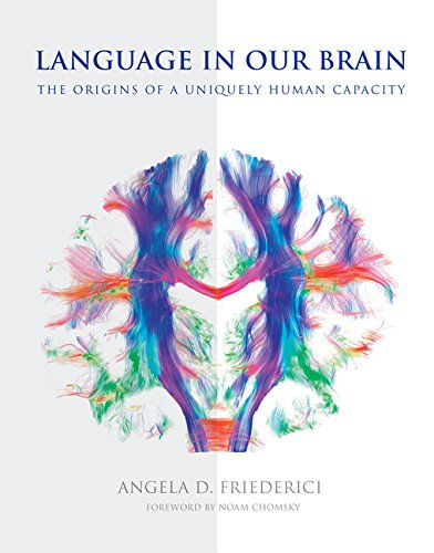 Language in Our Brain: The Origins of a Uniquely Human Capacity (MIT Press)
