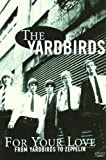 For Your Love: Yardbirds To Ze