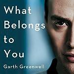 What Belongs to You | Garth Greenwell