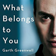 What Belongs to You Audiobook by Garth Greenwell Narrated by Garth Greenwell