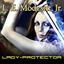 Lady-Protector: Corean Chronicles, Book 8 (       UNABRIDGED) by L. E. Modesitt Jr. Narrated by Kyle McCarley