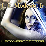 Lady-Protector: Corean Chronicles, Book 8 | L. E. Modesitt Jr.