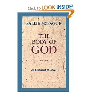 The Body of God: An Ecological Theology Sallie McFague