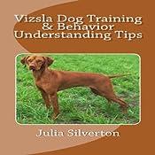 Vizsla Dog Training & Behavior Understanding Tips | [Julia Silverton]
