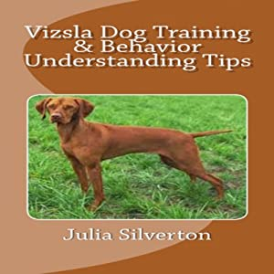 Vizsla Dog Training & Behavior Understanding Tips Audiobook