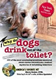 img - for [ Why Do Dogs Drink Out of the Toilet?: 101 of the Most Perplexing Questions Answered about Canine Conundrums, Medical Mysteries & Befuddling Behaviors Becker, Marty ( Author ) ] { Paperback } 2006 book / textbook / text book