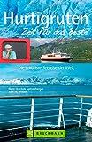 Reiseführer Hurtigruten - Zeit für das Beste: Die schönste Seereise der Welt. Alle Infos zur Kreuzfahrt in den Gewässern der Lofoten am Nordkap von Bergen nach Kirkenes