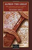 Alfred the Great: War, Kingship and Culture in Anglo-Saxon England
