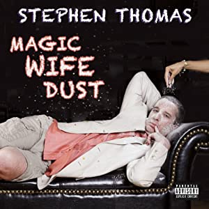 Magic Wife Dust | [Stephen Thomas]
