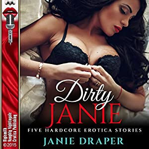 Dirty Janie: Five Hardcore Erotica Stories Audiobook