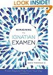 Reimagining the Ignatian Examen: Fres...