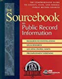 img - for The Sourcebook to Public Record Information: The Comprehensive Guide to County, State, & Federal Public Record Sources book / textbook / text book