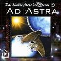Ad Astra (Das dunkle Meer der Sterne 1) Hörspiel von Dane Rahlmeyer Gesprochen von: Andreas Bötel, Katja König
