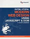 DHTML Utopia Modern Web Design Using JavaScript & DOM (0957921896) by Stuart Langridge