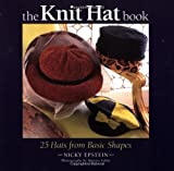 The Knit Hat Book: 25 Hats from Basic Shapes (1561581992) by Epstein, Nicky