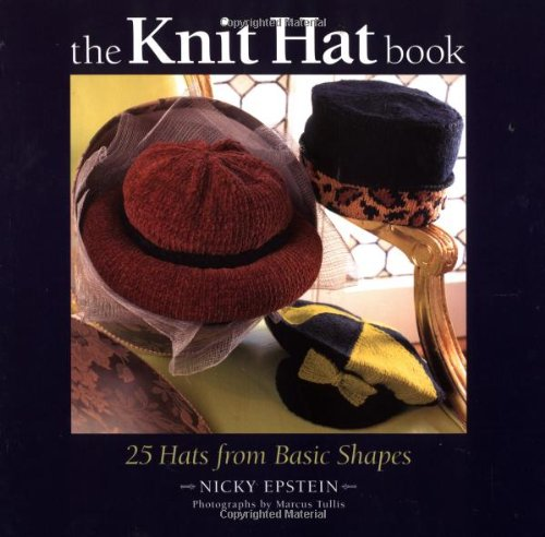 The Knit Hat Book: 25 Hats from Basic Shapes