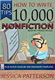 How to Write a 10,000 Word Nonfiction Book in 3 Weeks or Less: (Self-Help, Tips, and Methods Books too)