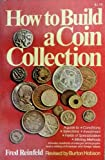 How to Build a Coin Collection (0020812302) by Reinfeld, Fred
