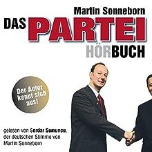 Das Partei-Hörbuch (       gekürzt) von Martin Sonneborn Gesprochen von: Serdar Somuncu, Franziska Pigulla