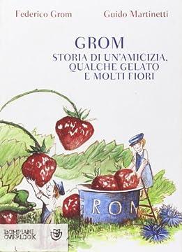 Cover Grom. Storia di un'amicizia, qualche gelato e molti fiori