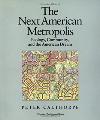 The Next American Metropolis: Ecology, Community, and the American Dream