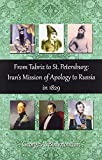 img - for From Tabriz to St. Petersburg: Iran's Mission of Apology to Russia in 1829 book / textbook / text book