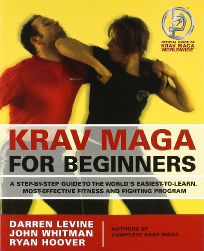 Krav Maga For Beginners: A Step-By-Step Guide To The World'S Easiest-To-Learn, Most-Effective Fitness And Fighting Program front-520248