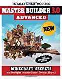 img - for Master Builder 3.0 Advanced: Minecraft   Secrets and Strategies from the Game's Greatest Players book / textbook / text book