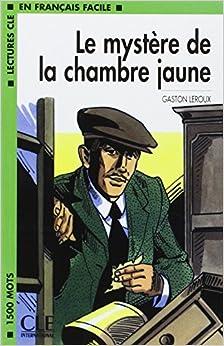 Le mystere de la chambre jaune book level 3 french - Le mystere de la chambre jaune personnages ...