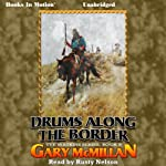 Drums Along the Border: The Tye Watkins Series, Book 5 (       UNABRIDGED) by Gary McMillan Narrated by Rusty Nelson