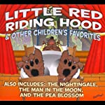 Little Red Riding Hood and Other Children's Favorites | Jacob Grimm,Wilhelm Grimm,Hans Christian Andersen,L. Frank Baum