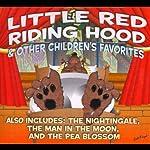 Little Red Riding Hood and Other Children's Favorites | Jacob Grimm,Wilhelm Grimm,Hans Christian Andersen,L. Frank Baum