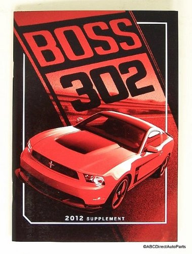 2012 Ford Mustang BOSS 302 Owners Manual Supplement (2012 Ford Mustang Owners Manual compare prices)