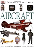 Aircraft [With More Than 60 Reusable Full-Color Stickers] (DK Ultimate Sticker Books)