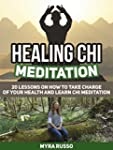 Healing Chi Meditation: 20 Lessons on...