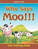 img - for Who Says Moo!!!: Cow Coloring Book book / textbook / text book