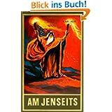 Gesammelte Werke, Bd.25, Am Jenseits: Reiseerzählung, Band 25 der Gesammelten Werke