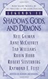 Shadows, Gods, and Demons