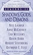Legends II: Shadows, Gods, and Demons by Neil Gaiman, Anne McCaffrey, Tad Williams, Robin Hobb cover image