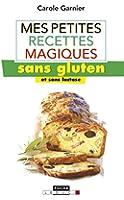 Mes petites recettes magiques sans gluten (et sans lactose)