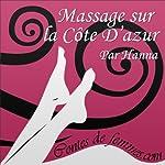 Massage sur la côte d'Azur (Contes de Femmes)    Hanna