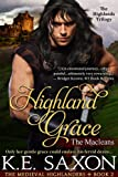 Highland Grace : Book Two (A Family Saga / Adventure Romance): The Macleans - The Highlands Trilogy (The Medieval Highlanders 2)