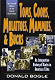 Toms, Coons, Mulattoes, Mammies, and Bucks: An Interpretive History of Blacks in American Films, Fourth Edition 4th by Bogle, Donald (2001) Paperback