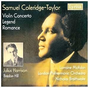 Samuel Coleridge-Taylor: Violin Concerto; Legend; Romance